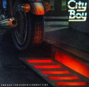 The Day the Earth Caught Fire by CITY BOY album cover