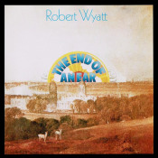 The End Of An Ear by WYATT, ROBERT album cover