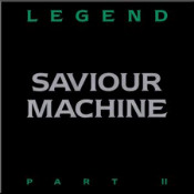Legend Part II by SAVIOUR MACHINE album cover