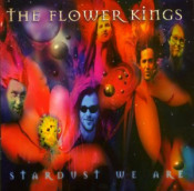 Stardust We Are by FLOWER KINGS, THE album cover