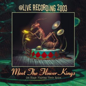 Meet The Flower Kings @ Live Recording 2003 by FLOWER KINGS, THE album cover
