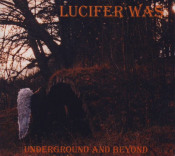Underground and Beyond  by LUCIFER WAS album cover