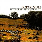 Letzte Tage - Letzte Nächte by POPOL VUH album cover