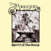 Spirit Of The Soup by MORRIGAN, THE album cover