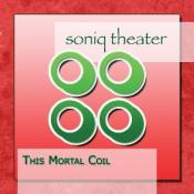 This Mortal Coil by SONIQ THEATER album cover
