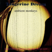 Ambient Monkeys by TANGERINE DREAM album cover