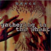 Gathering In The Wheat by GRACE album cover