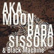 Culture Griot (Aka Moon and Baba Sissoko + Black Machine) by AKA MOON album cover