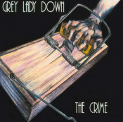 The Crime by GREY LADY DOWN album cover