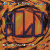 The Time Of Our Lives by GREY LADY DOWN album cover