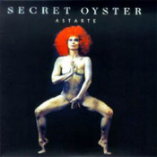 Astarte / Vidunderlige Kælling by SECRET OYSTER album cover