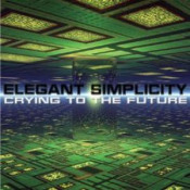 Crying To The Future by ELEGANT SIMPLICITY album cover