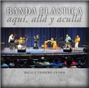 Aqui, Alla Y Aculla by BANDA ELÁSTICA album cover