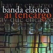 Ai Tencargo by BANDA ELÁSTICA album cover
