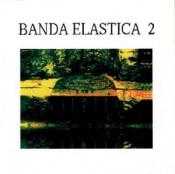 Banda Elastica 2 by BANDA ELÁSTICA album cover