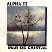 Mar De Cristal by ALPHA III album cover