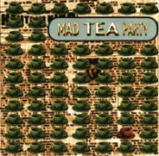 Mad Tea Party by MAD TEA PARTY album cover