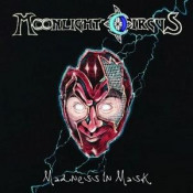 Madness in Mask by MOONLIGHT CIRCUS album cover