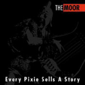 Every Pixie Sells A Story  by MOOR, THE album cover