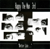 Better Late... by HAPPY THE MAN album cover