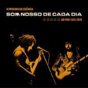 A Procura da Essência (Ao Vivo 1975-1976) by SOM NOSSO DE CADA DIA album cover