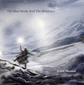 The Mad Monk And The Mountain by MASSON, COLIN album cover