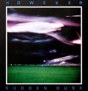 Sudden Dusk by HOWEVER album cover