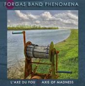 L'axe du Fou by FORGAS BAND PHENOMENA album cover