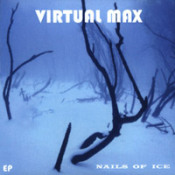 Nails Of Ice by VIRTUAL MAX album cover