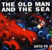 1972-75 by OLD MAN & THE SEA, THE album cover