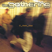 If_Then_Else by GATHERING, THE album cover