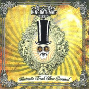 Fantastic Freak Show Carnival by KINGBATHMAT album cover