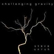 Challenging Gravity by UNRUH, STEVE album cover