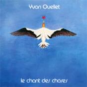 Yvan Ouellet - Le Chant des choses by CONTRACTION album cover