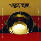 Good Night To The Bucket by VEDDA TRIBE album cover