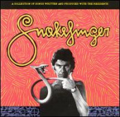 A Collection of Songs Written and Produced with The Residents 1978-1980 by SNAKEFINGER album cover