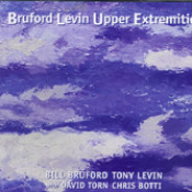 Bruford Levin Upper Extremities by BRUFORD LEVIN UPPER EXTREMITIES album cover