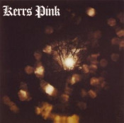 Kerrs Pink  by KERRS PINK album cover