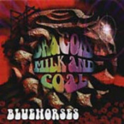 Dragons Milk And Coal by BLUEHORSES album cover