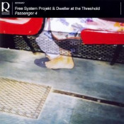 Passenger 4 (with Dweller At The Threshold)  by FREE SYSTEM PROJEKT album cover