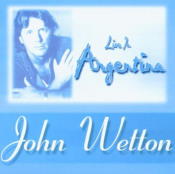 Live In Argentina by WETTON, JOHN album cover