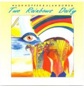 Hugh Hopper & Alan Gowen: Two Rainbows Daily by HOPPER, HUGH album cover