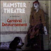 Carnival Detournement    by HAMSTER THEATRE album cover