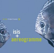 In the Fishtank vol. 14 (with Aereogramme) by ISIS album cover