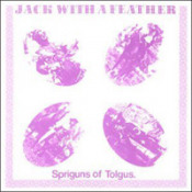 Jack With A Feather by SPRIGUNS (OF TOLGUS) album cover