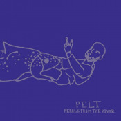 Pearls From The River by PELT album cover