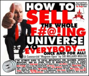 How to Sell the Whole F#@!ing Universe to Everybody...Once and for all! by SIR MILLARD MULCH album cover