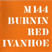 M144 by BURNIN' RED IVANHOE album cover