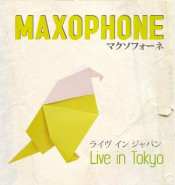 Live in Tokyo by MAXOPHONE album cover