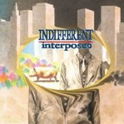 Indifferent by INTERPOSE+ album cover